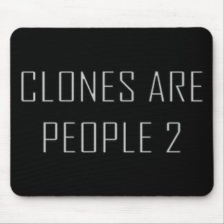 Clones Are People 2 Mouse Pads