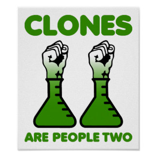 Clones Are People Two Funny Poster
