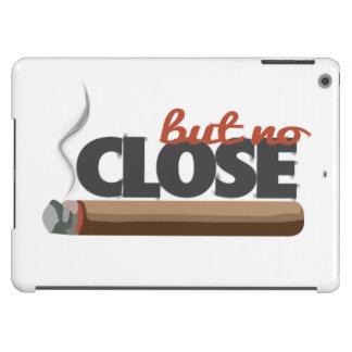 Close But No Cigar iPad Air Cases