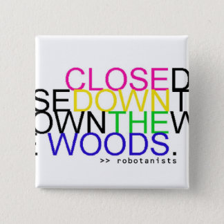 Close Down The Woods - Rainbow Button