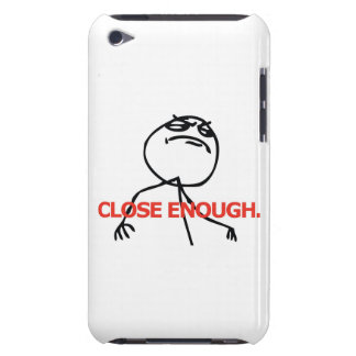 Close Enough Barely There iPod Cover