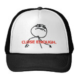 Close Enough Trucker Hat