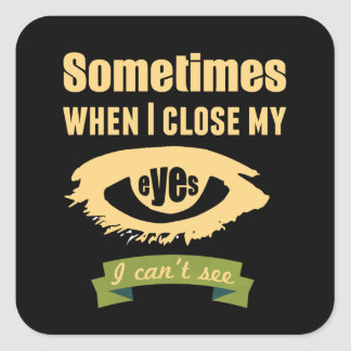 Close My eyes Square Sticker