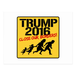 Close Our Borders - Trump 2016 Postcard