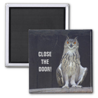 Close The Door! Refrigerator Magnet