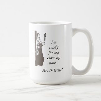 Close Up, Mr. De Mille!: Classic Movie Quote Mug