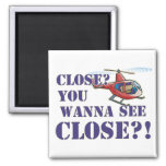 Close? You Wanna See Close?! 2 Inch Square Magnet