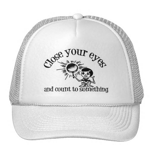 Close Your Eyes And Count To Something Hat
