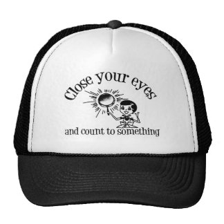 Close Your Eyes And Count To Something Trucker Hat