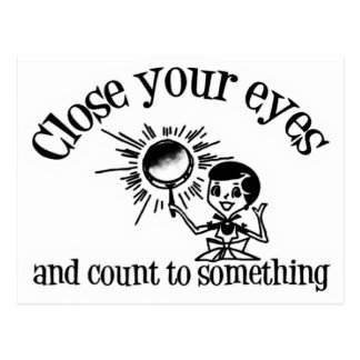 Close Your Eyes And Count To Something Postcard