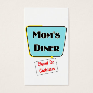 Closed for Christmas Mom's diner t-shirts & gifts. Business Card