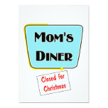 Closed for Christmas Mom's diner t-shirts & gifts. 5x7 Paper Invitation Card