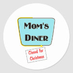 Closed for Christmas Mom's diner t-shirts & gifts. Classic Round Sticker