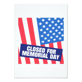 Closed For Memorial Day 5x7 Paper Invitation Card