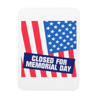 Closed For Memorial Day Magnet