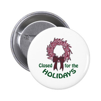 Closed For The Holidays 2 Inch Round Button