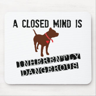 Closed Mind is Inherently Dangerous Mouse Pad