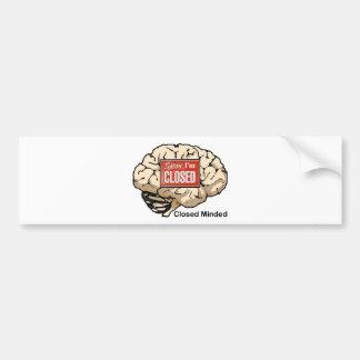 Closed Minded Bumper Sticker