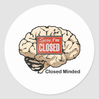 Closed Minded Classic Round Sticker