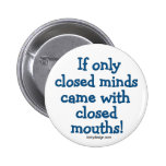 Closed Minds Button