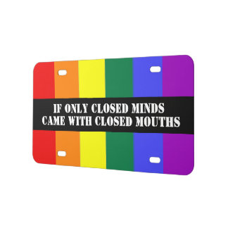 Closed Minds Closed Mouths Gay Pride Rainbow Flag License Plate