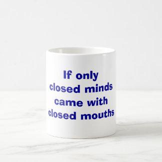 Closed Minds Mug