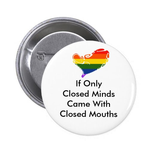 Closed Minds.. Pride Pin