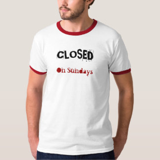 CLOSED, On Sundays T-Shirt