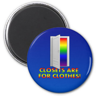 Closets are for Clothes 2 Inch Round Magnet