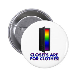 Closets are for Clothes Pinback Button