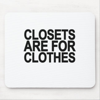 Closets Are For Clothes.png Mouse Pad