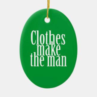 Clothes make the man ornaments