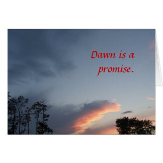 Cloud Fingers, Dawn is a promise. Card