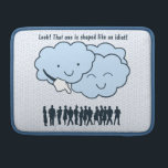 "Cloud Mocks Human Shapes Funny Cartoon Sleeve For MacBooks<br><div class=""desc"">Clouds are making fun of people&#39;s silhouettes down below. If you&#39;ve ever Wondered If Clouds Ever Look Down On Us And Say &quot;Look! That one is shaped like an idiot&quot;. Vector image illustration.</div>"