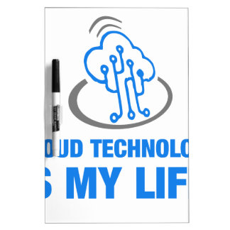 cloud technology is my life Dry-Erase whiteboards