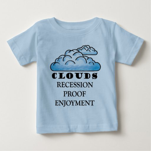 clouds, recession proof enjoyment baby T-Shirt