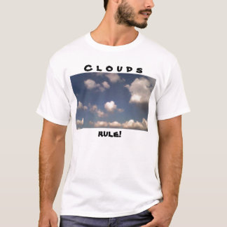 Clouds rule! T-Shirt