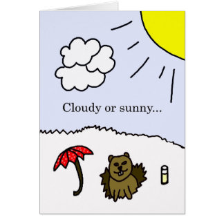 Cloudy or Sunny Groundhog Day Card