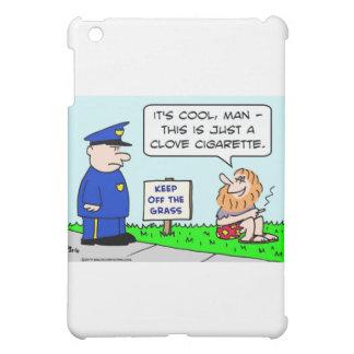 clove cigarette keep off grass hippie cop iPad mini covers