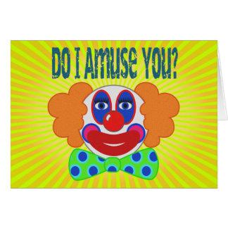 Clown Do I Amuse You Design Card