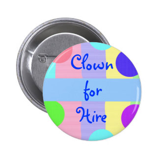"""""""Clown for Hire"""" (1) Pinback Button"""