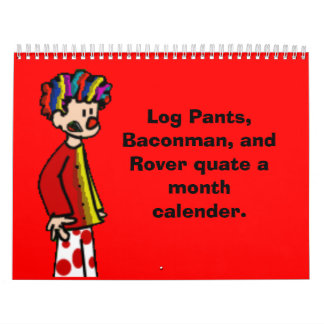 clown-r, Log Pants, Baconman, and ... - Customized Calendar