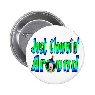 Clownin alrededor pin redondo de 2 pulgadas