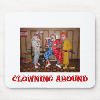 Clowns007, CLOWNING AROUND Mouse Pad