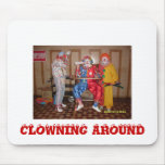 Clowns007, CLOWNING AROUND Mousepads