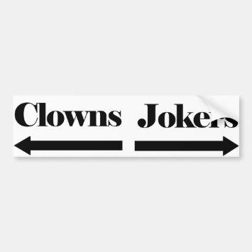 Clowns and Jokers Bumper Sticker