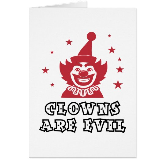 Clowns Are Evil Card