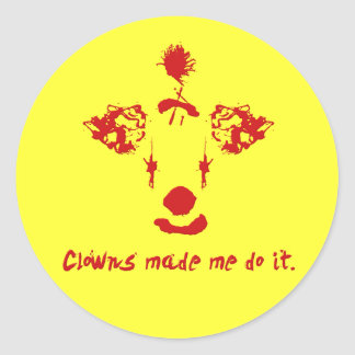 Clowns made me do it classic round sticker