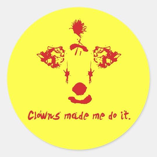 Clowns made me do it classic round sticker