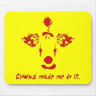 Clowns Made Me Do It Mouse Pad